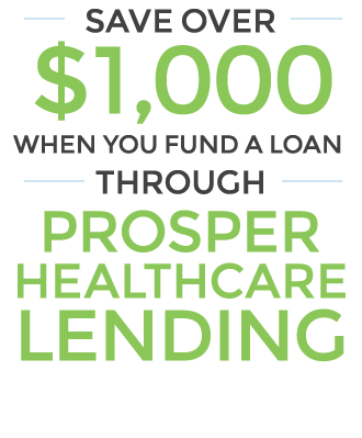 Save over $2000 when you fund a loan with Prosper Healthcare Lending